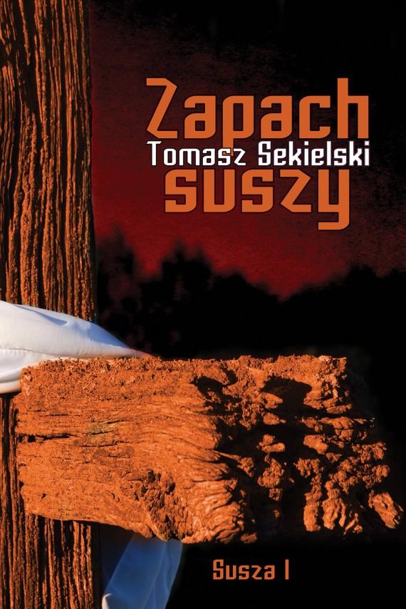 okładka Zapach suszyebook | EPUB, MOBI | Tomasz  Sekielski