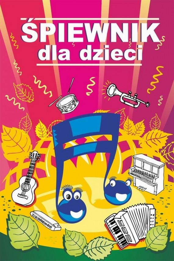 okładka Śpiewnik dla dzieciebook | PDF | Praca zbiorowa