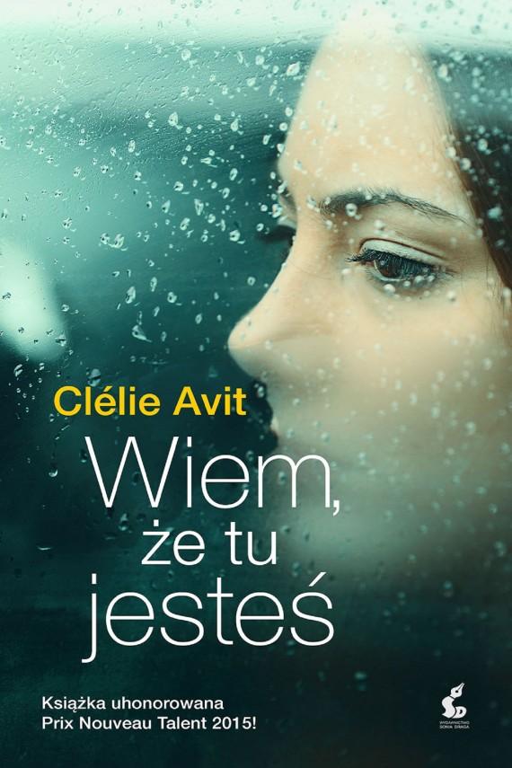 okładka Wiem, że tu jesteśebook | EPUB, MOBI | Joanna Kluza, Clélie Avit
