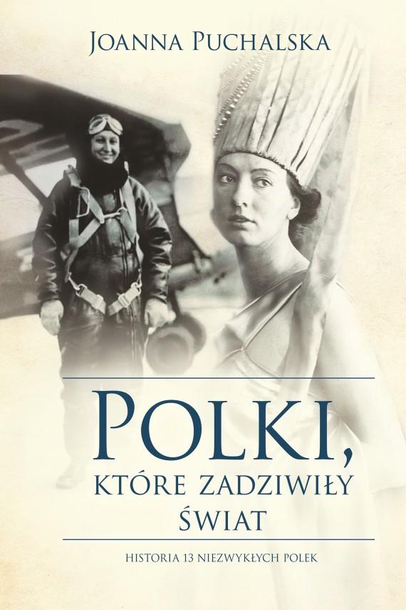 okładka Polki, które zadziwiły świat. Ebook | EPUB, MOBI | Joanna Puchalska