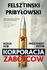 okładka Korporacja zabójców. Ebook   EPUB,MOBI   Jurij Felsztinski, Władimir Pribyłowski
