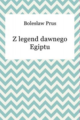 okładka Z legend dawnego Egiptu, Ebook   Bolesław Prus