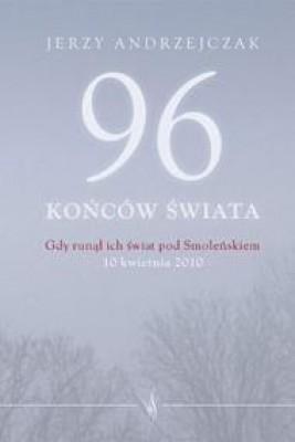 okładka 96 końców świata. Gdy runął ich świat pod Smoleńskiem, Ebook   Jerzy  Andrzejczak