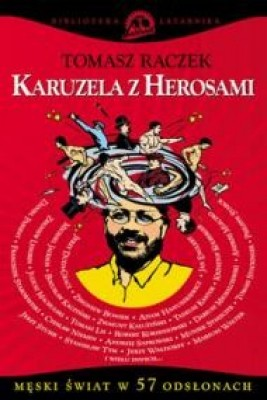 okładka Karuzela z herosami, Ebook | Tomasz Raczek