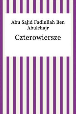 okładka Czterowiersze, Ebook | Abu Sajid Fadlullah Ben Abulchajr