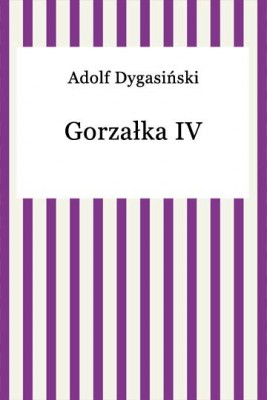 okładka Gorzałka IV, Ebook | Adolf Dygasiński