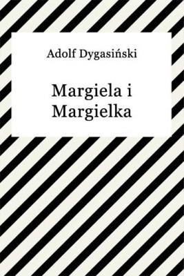 okładka Margiela i Margielka, Ebook | Adolf Dygasiński