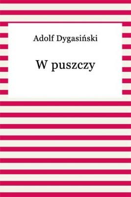 okładka W puszczy, Ebook | Adolf Dygasiński