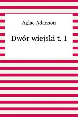 okładka Dwór wiejski, Ebook   Aglaë Adanson