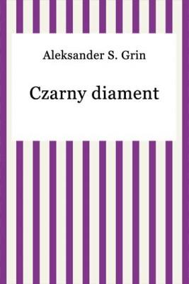 okładka Czarny diament, Ebook | Aleksander S. Grin
