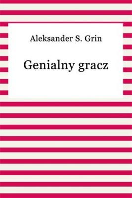 okładka Genialny gracz, Ebook | Aleksander S. Grin