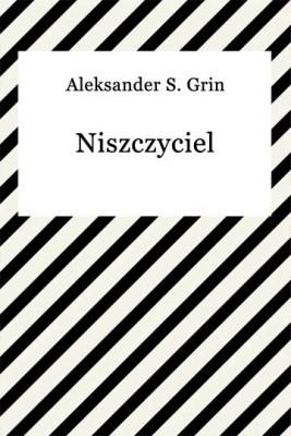 okładka Niszczyciel, Ebook | Aleksander S. Grin