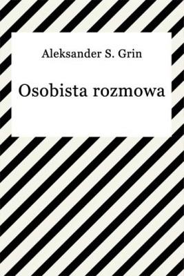 okładka Osobista rozmowa, Ebook | Aleksander S. Grin