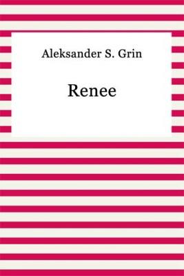 okładka Renee, Ebook | Aleksander S. Grin
