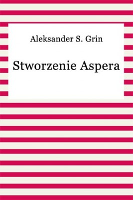 okładka Stworzenie Aspera, Ebook | Aleksander S. Grin