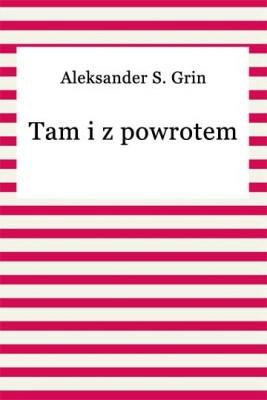 okładka Tam i z powrotem, Ebook | Aleksander S. Grin