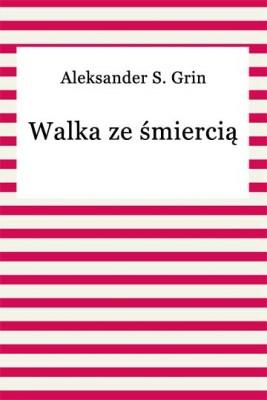 okładka Walka ze śmiercią, Ebook | Aleksander S. Grin