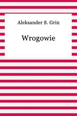 okładka Wrogowie, Ebook | Aleksander S. Grin