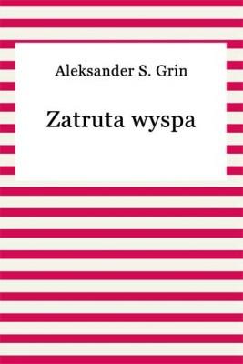 okładka Zatruta wyspa, Ebook | Aleksander S. Grin
