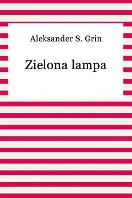 okładka Zielona lampa, Ebook | Aleksander S. Grin