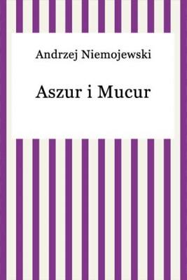 okładka Aszur i Mucur, Ebook   Andrzej Niemojewski