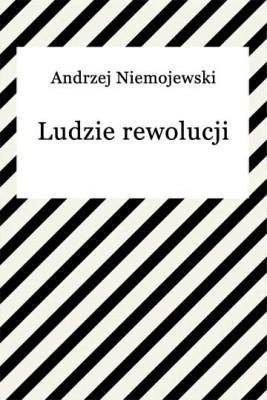 okładka Ludzie rewolucji, Ebook   Andrzej Niemojewski