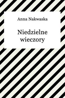 okładka Niedzielne wieczory, Ebook   Anna Nakwaska