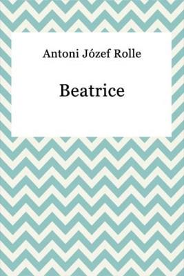 okładka Beatrice, Ebook | Antoni Józef Rolle