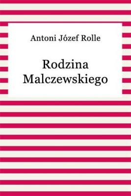 okładka Rodzina Malczewskiego, Ebook | Antoni Józef Rolle