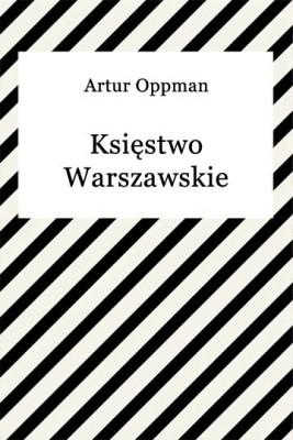 okładka Księstwo Warszawskie, Ebook | Artur Oppman