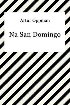 okładka Na San Domingo, Ebook | Artur Oppman