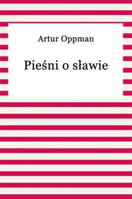 okładka Pieśni o sławie, Ebook | Artur Oppman