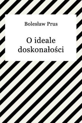 okładka O ideale doskonałości, Ebook   Bolesław Prus