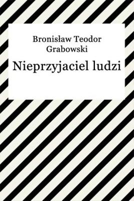 okładka Nieprzyjaciel ludzi, Ebook | Bronisław Teodor Grabowski
