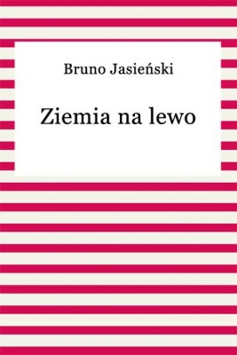 okładka Ziemia na lewo, Ebook | Bruno Jasieński