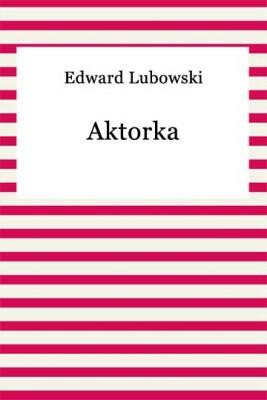 okładka Aktorka, Ebook | Edward Lubowski