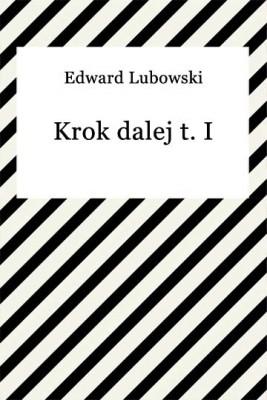 okładka Krok dalej t. I, Ebook | Edward Lubowski