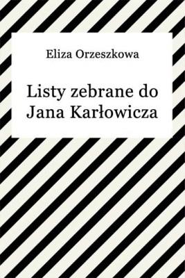 okładka Listy zebrane do Jana Karłowicza, Ebook | Eliza Orzeszkowa
