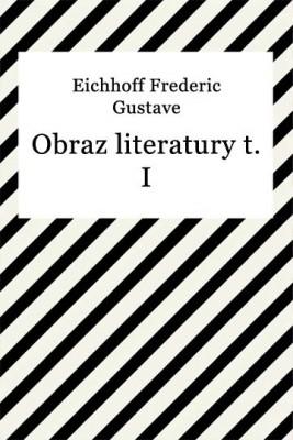 okładka Obraz literatury t. I, Ebook   Frederic Gustave Eichhoff