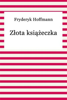 okładka Złota książeczka, Ebook   Fryderyk Hoffmann