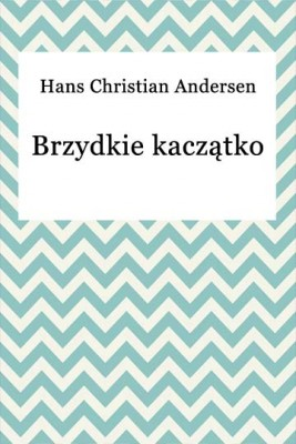 okładka Brzydkie kaczątko, Ebook | Hans Christian Andersen