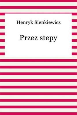 okładka Przez stepy, Ebook   Henryk Sienkiewicz