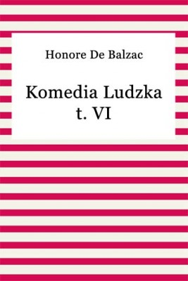 okładka Komedia ludzka t. VI, Ebook | Honore De Balzac