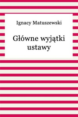 okładka Główne wyjątki ustawy, Ebook | Ignacy Matuszewski