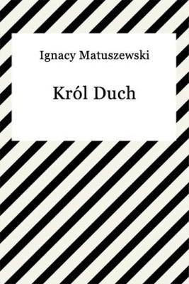 okładka Król Duch, Ebook | Ignacy Matuszewski