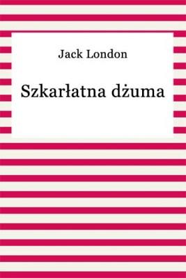 okładka Szkarłatna dżuma, Ebook | Jack London
