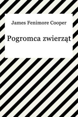 okładka Pogromca zwierząt, Ebook | James Fenimore Cooper