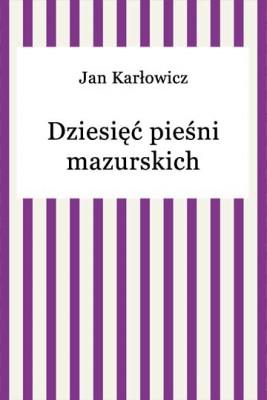 okładka Dziesięć pieśni mazurskich, Ebook | Jan Karłowicz