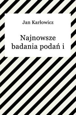 okładka Najnowsze badania podań i ich zbiory, Ebook | Jan Karłowicz