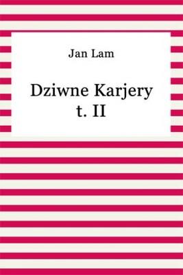 okładka Dziwne Karjery t. II, Ebook | Jan Lam
